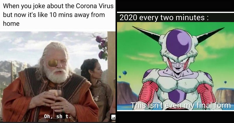 The Dank Drop: funny dank memes about coronavirus | odin from the thor movie: joke about Corona Virus but now 's like 10 mins away home Oh, shit. | 2020 every two minutes This isn't even my final form dbz frieza