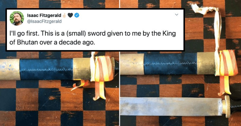 People on Twitter share images and updates of their most meaningful possessions | tweet by Isaac Fitzgerald @lsaacFitzgerald l'l go first. This is small) sword given by King Bhutan over decade ago.