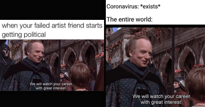 "Funny dank memes from the Star Wars prequels featuring Emperor Palpatine saying, ""We will watch your career with great interest"" to young Anakin Skywalker 