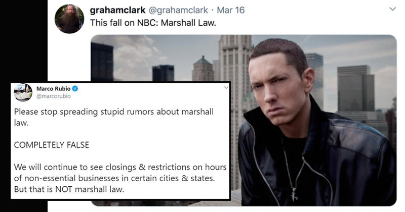 marshall law memes | Marco Rubio @marcorubio Please stop spreading stupid rumors about marshall law. COMPLETELY FALSE will continue see closings restrictions on hours non-essential businesses certain cities states. But is NOT marshall law. eminem poster grahamclark @grahamclark Mar 16 This fall on NBC: Marshall Law.