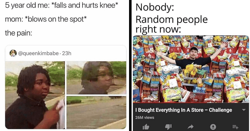 Funny random memes, 2020 memes, quarantine memes, coronavirus memes, dank memes, relatable memes, covid-19, social distancing, toilet paper | 5 year old falls and hurts knee* mom blows on spot pain queenkimbabe | Nobody: Random people right now: Coconut Bar Bought Everything Store Challenge 26M views 1.6M 18K Share Download Save