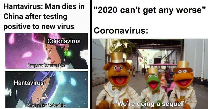 "Funny dank memes about the hantavirus infection in China | Pokemon team Rocket Jesse James Hantavirus: Man dies China after testing positive new virus mattp 97 Coronavirus Prepare trouble Hantavirus And make double | ""2020 can't get any worse"" Coronavirus: 30 doing sequel"" muppets"