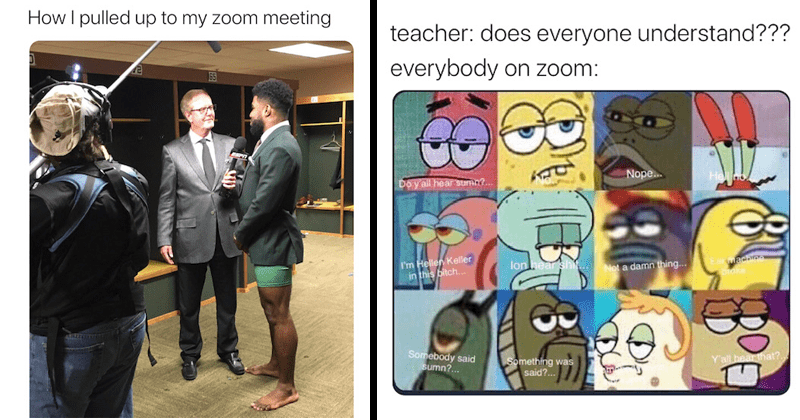 Coronavirus memes, coronavirus tweets, covid-19 tweets, funny memes, dank memes, zoom meetings | Name's Bond Vaga Bond @OBC4LBenji pulled up my zoom meeting 65 man wearing a blazer and shorts | spongebob yoooo @Checkmyjumpmans teacher: does everyone understand everybody on zoom: Nope. Helo Do yall hear sumn Hellen Keller this bitch. lon hearsh. Not damn thing. Ear Mach Somebody said sumn Y'all hoarthat Something said 10:32 AM 3/23/20 Twitter iPhone