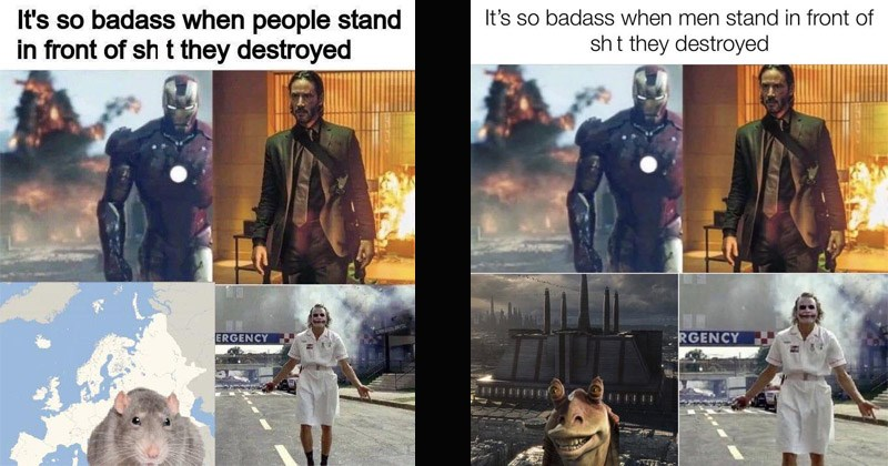 Funny dank memes about people standing in front of things they destroyed | so badass men stand front shit they destroyed John Wick Iron Man The Joker in Batman the Dark Knight blowing up a hospital and a rat on front of a map of Europe | Jar Jar Binks Star Wars prequels