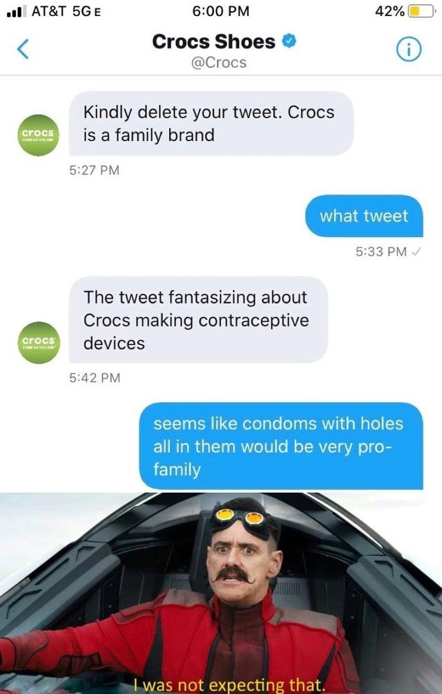 top ten 10 memes daily | ul AT&T 5G E 6:00 PM 42% Crocs Shoes @Crocs Kindly delete tweet. Crocs is family brand crocs 5:27 PM tweet 5:33 PM tweet fantasizing about Crocs making contraceptive crocs devices 5:42 PM seems like condoms with holes all them would be very pro- family not expecting .