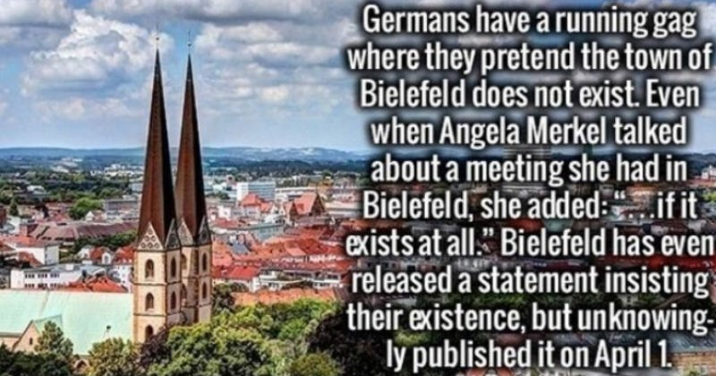 Tumblr thread on places people say don't exist as a joke | Germans have running gag where they pretend town Bielefeld does not exist. Even Angela Merkel talked about meeting she had Bielefeld, she added:.if exists at all Bielefeld has even released statement insisting= their existence, but unknowing. ly published on April 1. memeguy-com Why should Germans be only ones having this kind fun Fellow citizens United States nominate Wyoming abessinier Ladies and gentlemen present Bielefeld Conspiracy