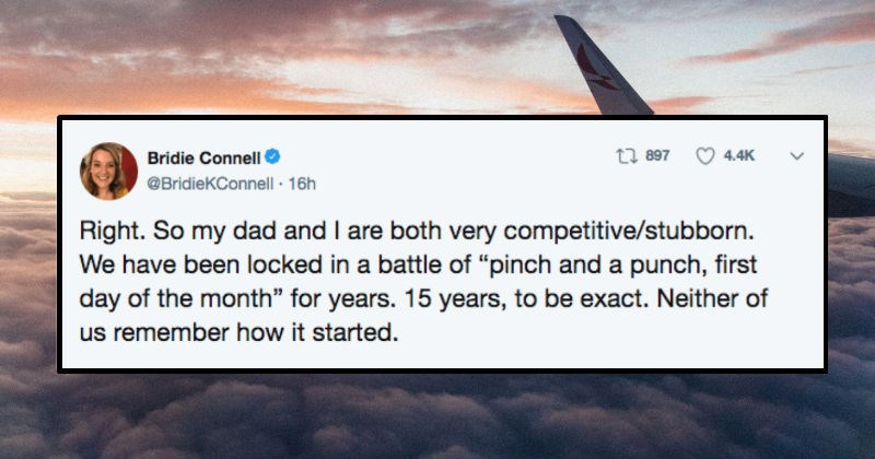 Dad pulls the ultimate prank on his daughter from afar, during their game of pinch and punch | Bridie Connell @BridieKConnell 16h 27897 4.4K Right. So my dad and are both very competitive/stubborn have been locked battle pinch and punch, first day month years. 15 years be exact. Neither us remember started.