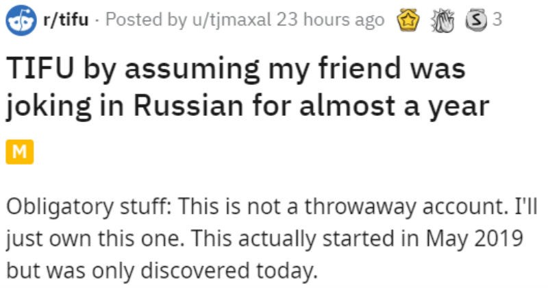 Group chat accidentally texts russian speaking stranger instead of friend for a year | r/tifu Posted by u/tjmaxal 23 hours ago TIFU by assuming my friend joking Russian almost year Obligatory stuff: This is not throwaway account just own this one. This actually started May 2019 but only discovered today. So my close friends and have few on going group chats. They are all variations like same 10 people but know them all decades and on my iPhone just been adding numbers their contact profiles we