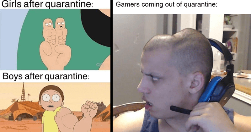Funny memes about coming out of quarantine, quarantine memes, coronavirus memes, covid-19 memes, dank memes | Girls after quarantine: two buff fingers Boys after quarantine: morty with one muscular arm | Gamers coming out quarantine: guy with a dent in his head where the headphones sit
