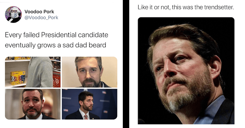 funny tweet about failed presidential candidates growing beards | Voodoo Pork @Voodoo_Pork Every failed Presidential candidate eventually grows sad dad beard CLASSIC | Eva Cantor Give Orson Welles s PoRiverJamBand Replying Voodoo_Pork and @ZeeZeeMooMoo Like or not, this trendsetter.