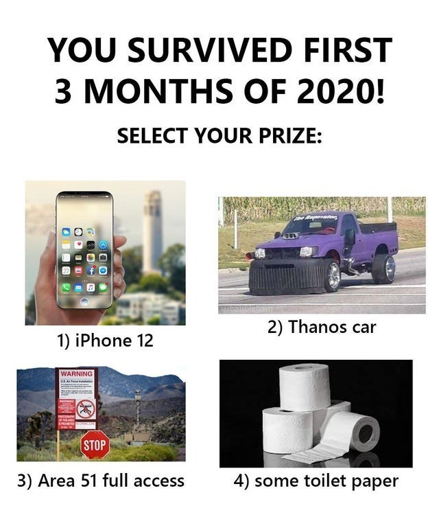 top ten 10 memes daily | SURVIVED FIRST 3 MONTHS 2020! SELECT PRIZE: Same megaigneg/n 2) Thanos car 1) iPhone 12 WARNING STOP 3) Area 51 full access 4) some toilet paper
