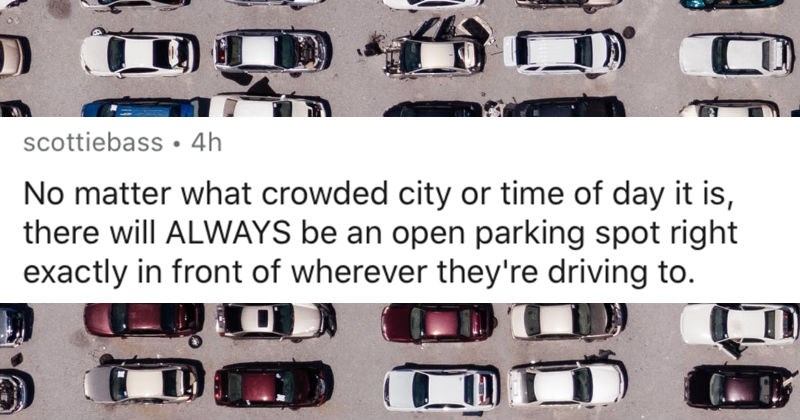 A collection of movie cliches that people never really see | scottiebass 4h No matter crowded city or time day is, there will ALWAYS be an open parking spot right| exactly front wherever they're driving .