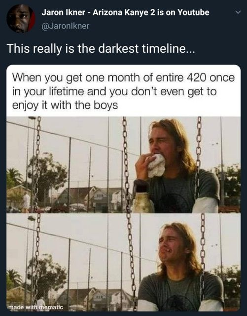 top ten daily tweets from black twitter | Person - Jaron Ikner Arizona Kanye 2 is on Youtube @Jaronlkner This really is darkest timeline get one month entire 420 once lifetime and don't even get enjoy with boys made with mematic