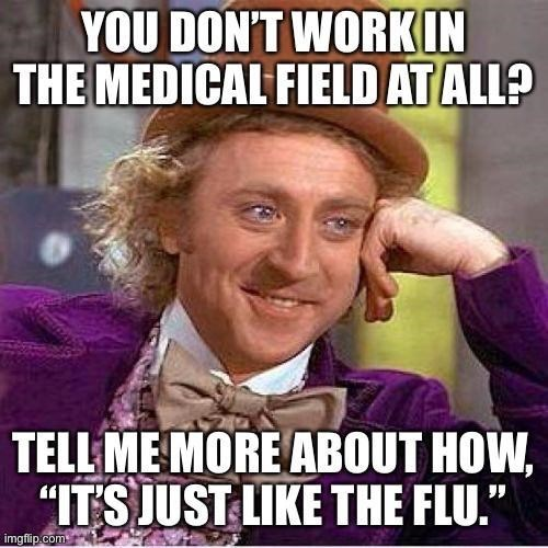 top ten 10 advice animals of the week | Willy Wonka Gene Wilder DON'T WORK MEDICAL FIELD AT ALL? TELL MORE ABOUT ITS JUST LIKE FLU imgfüp.com