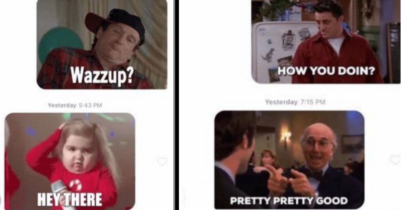 Guy on Tinder only uses GIFs, and ends up getting girl's phone number | MATCHED WITH ON 4/1/20 Wazzup? Yesterday 5:43 PM HEY THERE | Yesterday 6:21 PM DOIN? Yesterday 7:15 PM PRETTY PRETTY GOOD