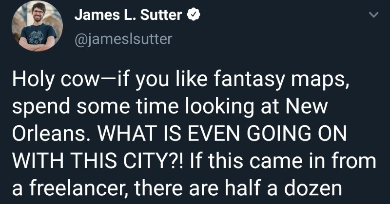 Guy on Twitter critiques the ridiculous New Orleans map | James L. Sutter @jameslsutter Holy cow-if like fantasy maps, spend some time looking at New Orleans IS EVEN GOING ON WITH THIS CITY If this came freelancer, there are half dozen things would raise my eyebrows. National Wildlife Ponchatoula 22) 607 Kiln Diamond 603 Madisonville Joyce Wildlife Management Area John C. Stennis Space Center Pearl River Mandeville Lacombe 190 12 Bay 607 90 Akers Wavelan Slidell 604 190 Pearlington Lakeshore