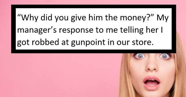"AskReddit insensitive questions asked funny rude monster | omg_daisy 23.9k points 13 hours ago ""Why did give him money"" my managers response telling her got robbed at gun point our store"