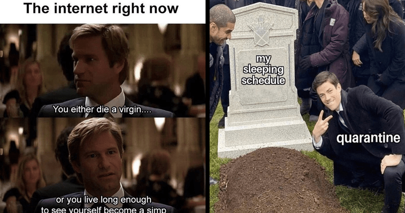 Funny random memes, dank memes, stupid memes | internet right now either die virgin or live long enough see yourself become simp two face harvey | my sleeping schedule quarantine Grant Gustin Next To Oliver Queen's Grave
