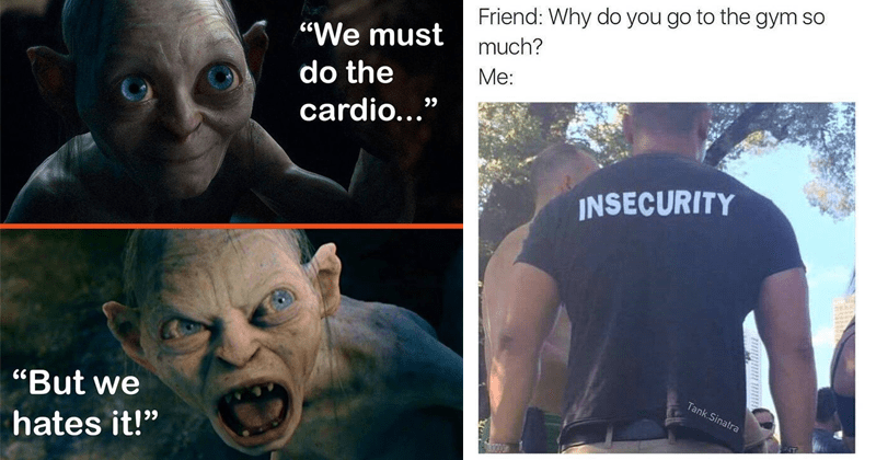 Funny and relatable fitness memes, exercise, going to the gym, gym memes, gym rats, working out | must do cardio But hates Gollum | Friend: Why do go gym so much INSECURITY Tank.Sinatra