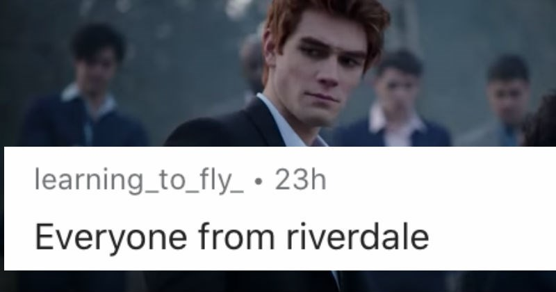 People describe those generally liked characters that they absolutely despise. | learning_to_fly_ 23h Everyone riverdale