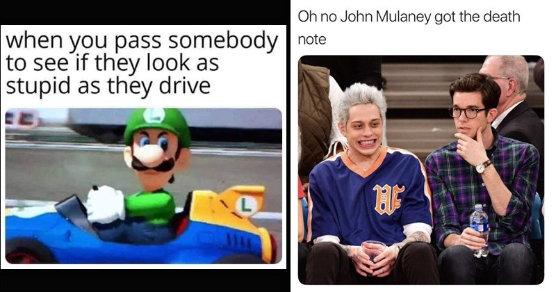 Funny random memes | Luigi Mario Kart pass somebody see if they look as stupid as they drive | Skydave @david_d_tyler Oh no John Mulaney got death note Pete Davidson white hair