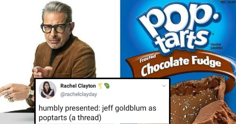 Twitter thread presents Jeff Goldblum as different kinds of Pop-Tarts | Rachel Clayton @rachelclayday humbly presented: jeff goldblum as poptarts thread) Pop. tarts Chocolate Fudge PEN1 PASIY toaster pastries Frosted