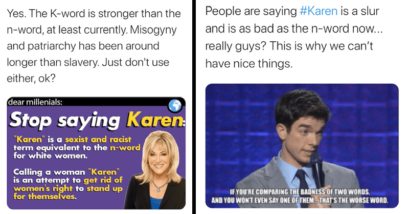 "Crazy tweet comparing the word karen to the n-word, slurs, manager, john mulaney, viral tweets | EmillySwaven @EmillySwaven Yes K-word is stronger than n-word, at least currently. Misogyny and patriarchy has been around longer than slavery. Just don't use either, ok? dear millenials: Stop saying Karen ""Karen"" is sexist and racist term equivalent n-word white women. Calling woman ""Karen"" is an attempt get rid women's right stand up themselves. 4:02 PM 4/19/20 Twitter iPhone 