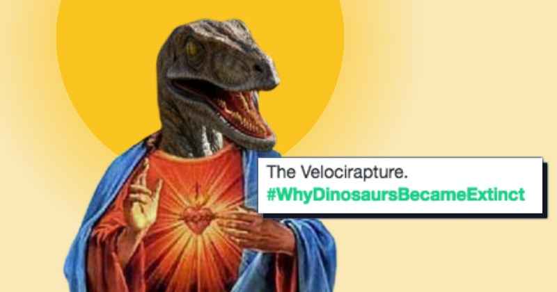 theories on what made the dinosaurs go extinct with a pun about the rapture