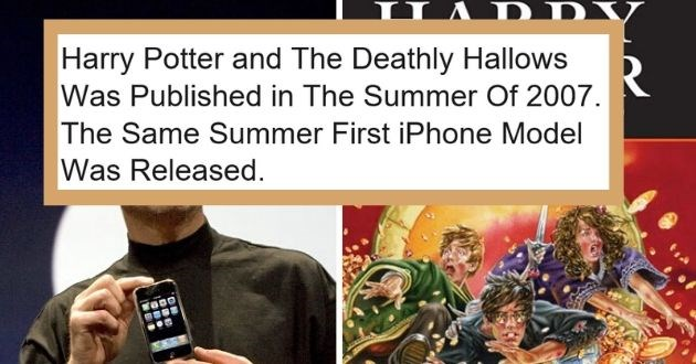 true historical facts time history perception mind blown | Steve Jobs Harry Potter And The Deathly Hallows Was Published In The Summer Of 2007. The Same Summer First iPhone Model Was Release