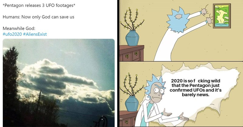 Funny reaction memes and tweets to the Pentagon releasing UFO footage | clouds flipping off Sociopath Memer @sociopath_ladka *Pentagon releases 3 UFO footages* Humans: Now only God can save us Meanwhile God ufo2020 #AliensExist | Rick and Morty 2020 is so fucking wild Pentagon just confirmed UFOS and 's barely news.