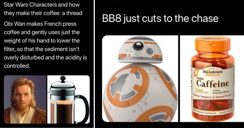 "Twitter thread imagines how different Star Wars characters drink their coffee | Star Wars Characters and they make their coffee thread Obi Wan makes French press coffee and gently uses just weight his hand lower filter, so sediment isn't overly disturbed and acidity is controlled. | BB8 just cuts chase Sundown Naturals PURE Caffeine 200 MG Sustained Reless Energy Support Mental Focus"" 8 Hour T00 MEADLET CAPSULES DIETARY R 10:24 4/28/20 Twitter iPhone"