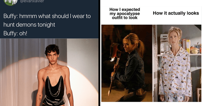 Funny memes about Buffy the Vampire Slayer, Sarah Michelle Gellar | expected my apocalypse outfit look actually looks | lil white phillip @evanxavier Buffy: hmmm should wear hunt demons tonight Buffy: oh!