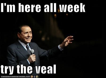 I'm here all week try the veal - Cheezburger - Funny Memes | Funny ...
