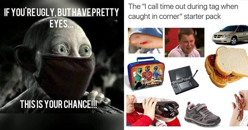 "Funny random memes | gollum in a face mask IF UGLY, BUT HAVE PRETTY EYES THIS IS CHANCE!! | call time out during tag caught corner"" starter pack FOVE KANGES SAIKAI @MasiPopal jelly sandwich power rangers lunchbox"