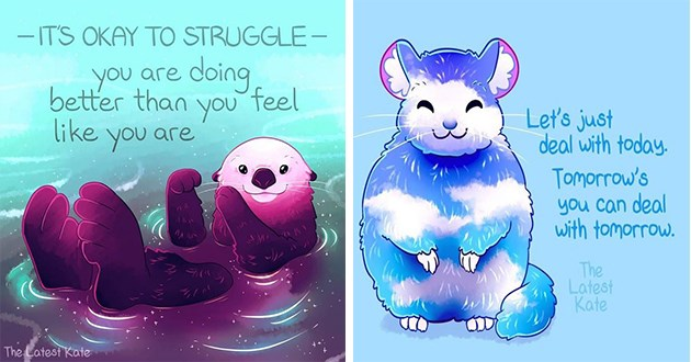 animals illustrations uplifting inspiring instagram notes wholesome motivation | cute drawing of an otter floating on its back ITS OKAY STRUGGLE doing better than feel like are are Latest Kate | adorable possum Let's just deal with today. Tomorrow's can deal with tomorrow Latest Kate