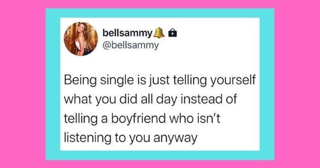 funny tweets roasting women men tweets twitter battle of the sexes | bellsammy bellsammy Being single is just telling yourself did all day instead telling boyfriend who isn't listening anyway