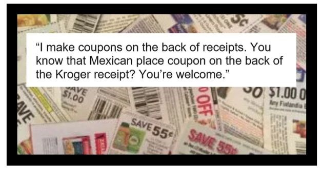 redditor obscure job reaction share weird wonderful funny | Separate--Earth 1.6k points 6 hours ago make coupons on back receipts know Mexican place coupon on back Kroger receipt welcome.