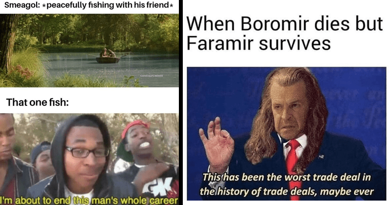 Funny memes about Lord of the Rings, frodo baggins, smeagol, gollum, bilbo baggins, elijah wood, ian mckellen, gandalf | Smeagol peacefully fishing with his friend* GANDALFS.MEMES one fish about end this man's whole career | Boromir dies but Faramir survives This has been worst trade deal history trade deals, maybe ever