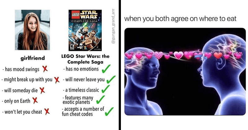 Funny dating memes, relationship memes, sex memes, sexy memes, choking | STAR WARS LEGO COMPLETE SAGA LUCASARTS. LEGO Star Wars girlfriend Complete Saga has no emotions has mood swings X might break up with X will never leave will someday die X timeless classic fea?ures many exotic planets ;accepts number only on Earth X won't let cheat X fun cheat codes @gungan_grand_arm | both agree on where eat