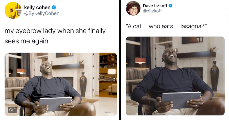 Funny memes of Michael Jordan laughing | kelly cohen @ByKellyCohen my eyebrow lady she finally sees again GIF 10:57 PM 5/10/20 Washington, DC Twitter iPhone | Dave Itzkoff @ditzkoff cat who eats lasagna 11:01 PM 5/10/20 Twitter iPhone
