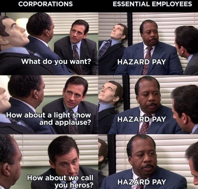 top ten 10 memes daily | the office CORPORATIONS ESSENTIAL EMPLOYEES do want? HAZARD PAY about light show and applause? HAZARD PAY about call heros? HAZARD PAY