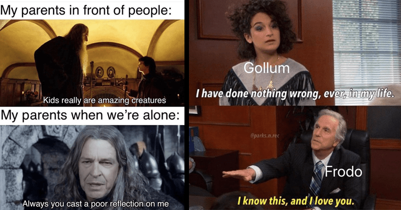 Funny lord of the rings memes, dank lord of the memes memes, funny memes, random memes, frodo baggins, boromir, faramir, gandalf, legolas | My parents front people: Kids really are amazing creatures My parents alone: Always cast poor reflection on Gollum I have done nothing wrong, ever my life parks.n.rec Frodo know this, and love .