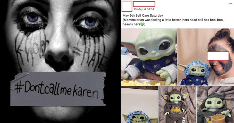 Cringey pics and social media posting | photo of a crying woman with runny mascara with her mouth covered by a tape with the writing #Dontcallme karen | 10 May at 04:14 May 9th Self Care Saturday (Mommalorian feeling little better, hers head still has boo-boo heawls hers) 6ATM baby yoda doll