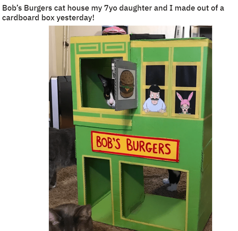 The Coolest Things People Have Created For Their Pets While In Quarantine | Bob's Burgers cat house my 7yo daughter and made out cardboard box yesterday! BOB'S BURGERS restaurant house for a pet cat