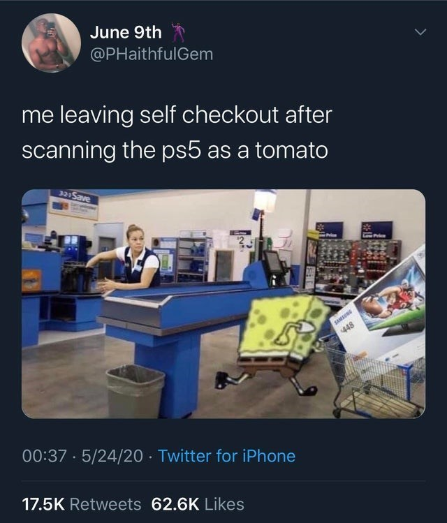 top ten daily tweets from black twitter | Person - June 9th @PHaithfulGem leaving self checkout after scanning ps5 as tomato 321Save Low Price SAMSUNG 448 00:37 5/24/20 Twitter iPhone 17.5K Retweets 62.6K Likes