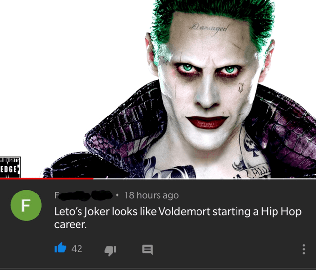 top ten 10 rare insults of the week | Darngul EDGE F 18 hours ago F Leto's Joker looks like Voldemort starting Hip Hop career 42
