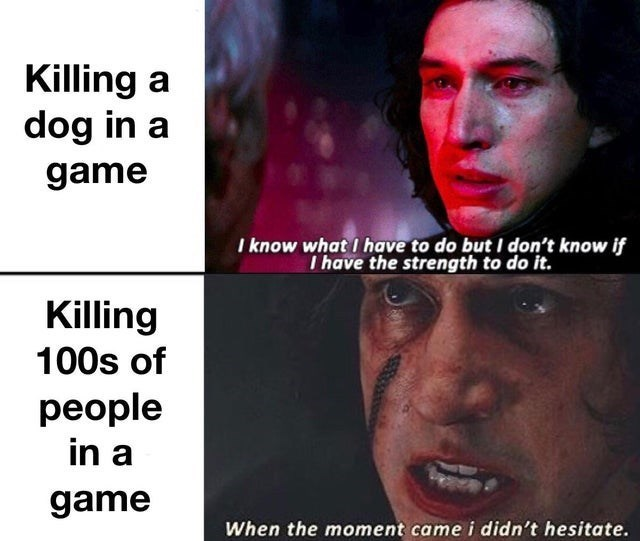 top ten 10 dank memes daily | Star Wars Kylo Ren Killing dog game know have do but don't know if have strength do Killing 100s people game moment came didn't hesitate.
