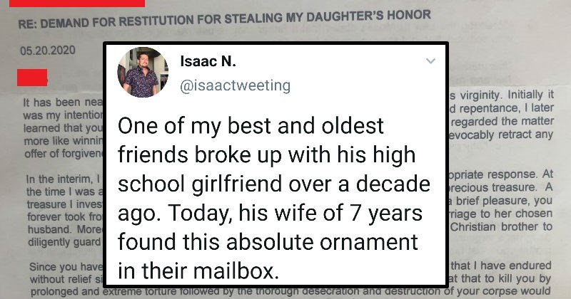 Dad sends wtf letter to guy for honor restitution years after relationship ends | Isaac N. @isaactweeting One of my best and oldest friends broke up with his high school girlfriend over a decade ago. Today, his wife of 7 years found this absolute ornament in their mailbox. Just...stop what you're doing and read...