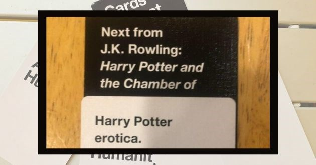 cards against humanity combo funny game nsfw   Next J.K. Rowling: Harry Potter and Chamber Harry Potter erotica.
