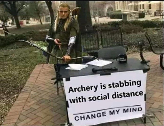 top ten 10 memes daily | Lord of the rings Legolas Archery is stabbing with social distance CHANGE MY MIND Steven Crowder